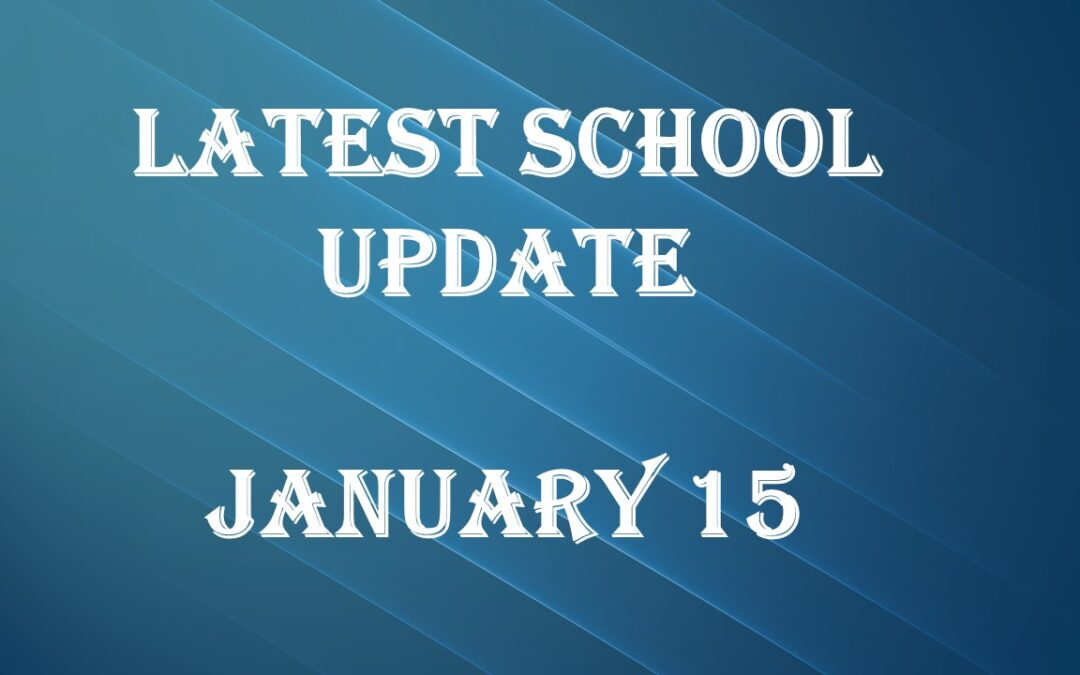 Latest School Update Friday January 15