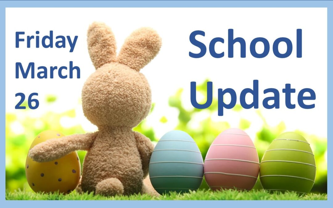 Latest School Update Friday March 26