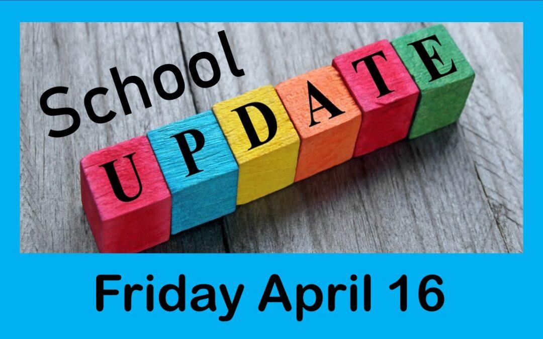 Latest School Update Friday April 16